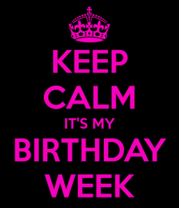 keep-calm-its-my-birthday-week-21